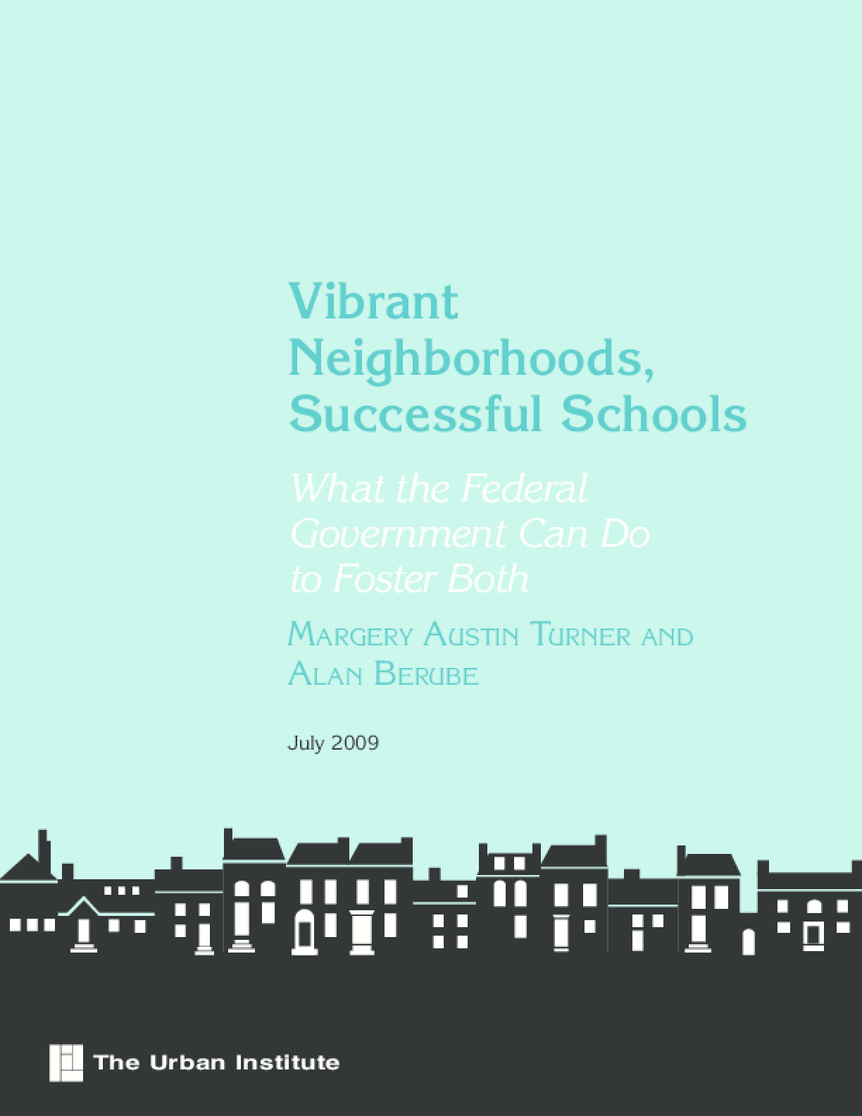 Vibrant Neighborhoods, Successful Schools: What the Federal Government Can Do to Foster Both