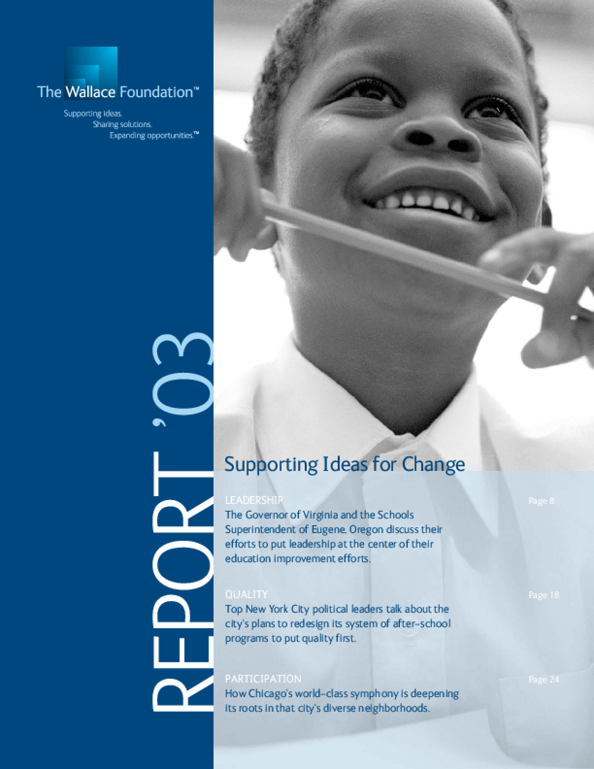 Wallace Foundation - 2003 Annual Report: Supporting Ideas for Change