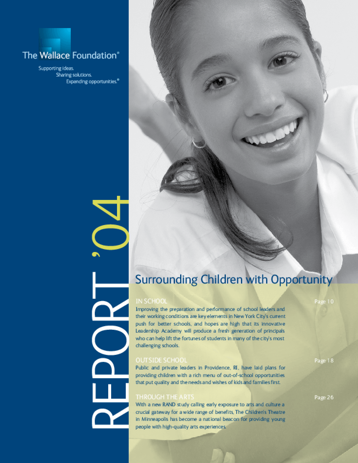 Wallace Foundation - 2004 Annual Report: Surrounding Children With Opportunity