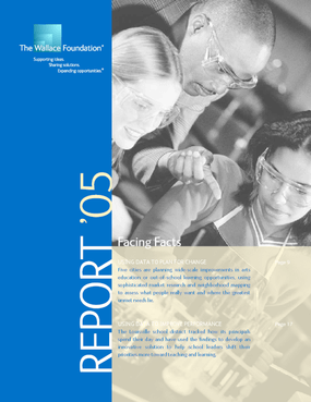 Wallace Foundation - 2005 Annual Report: Facing Facts