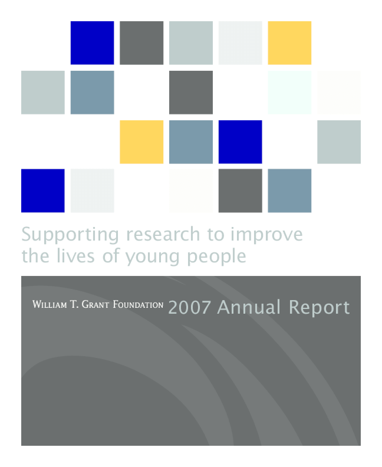 William T. Grant Foundation - 2007 Annual Report