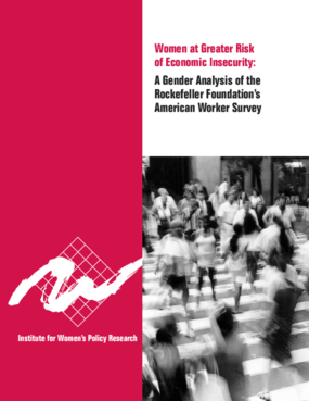 Women at Greater Risk of Economic Insecurity: A Gender Analysis of the Rockefeller Foundation's American Worker Survey