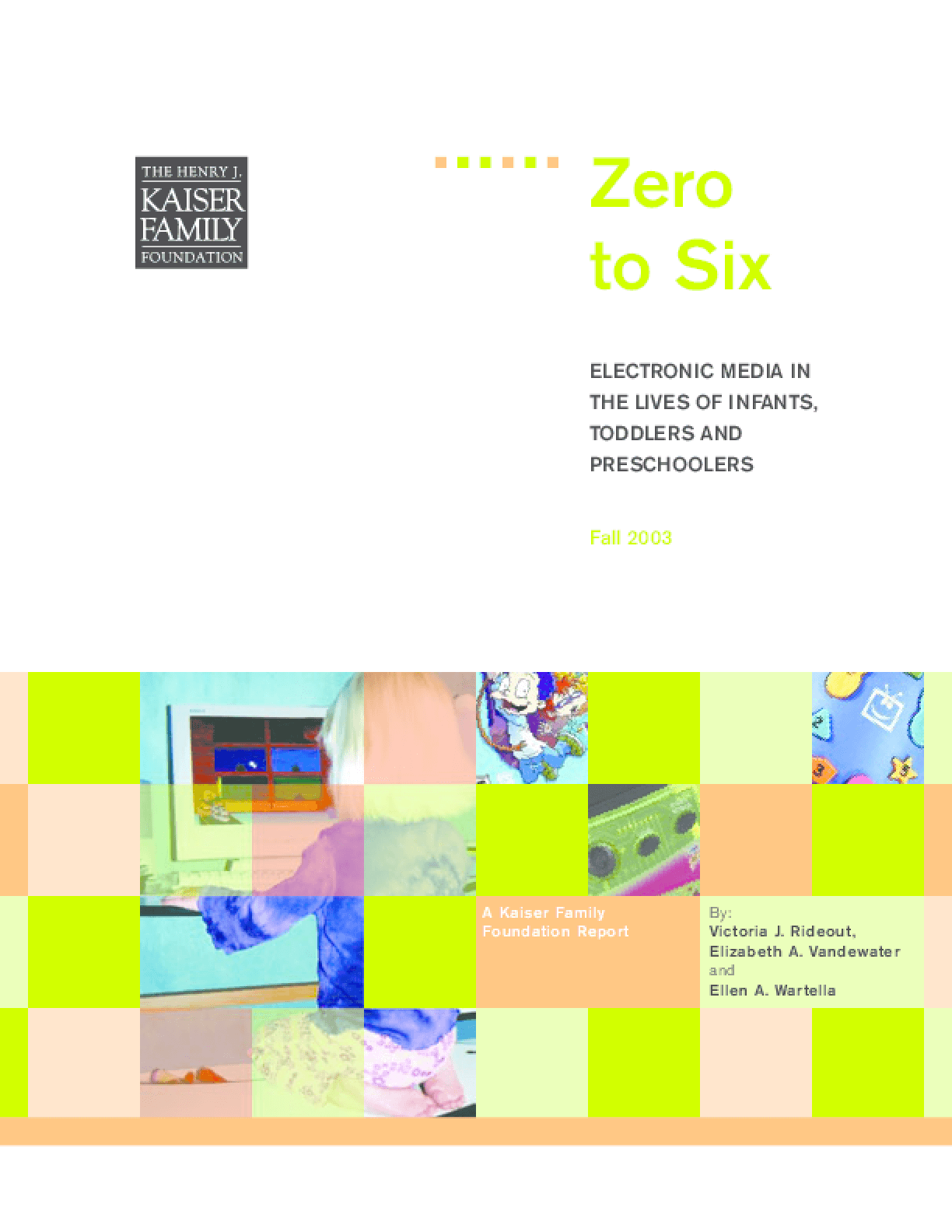 Zero to Six: Electronic Media in the Lives of Infants, Toddlers and Preschoolers