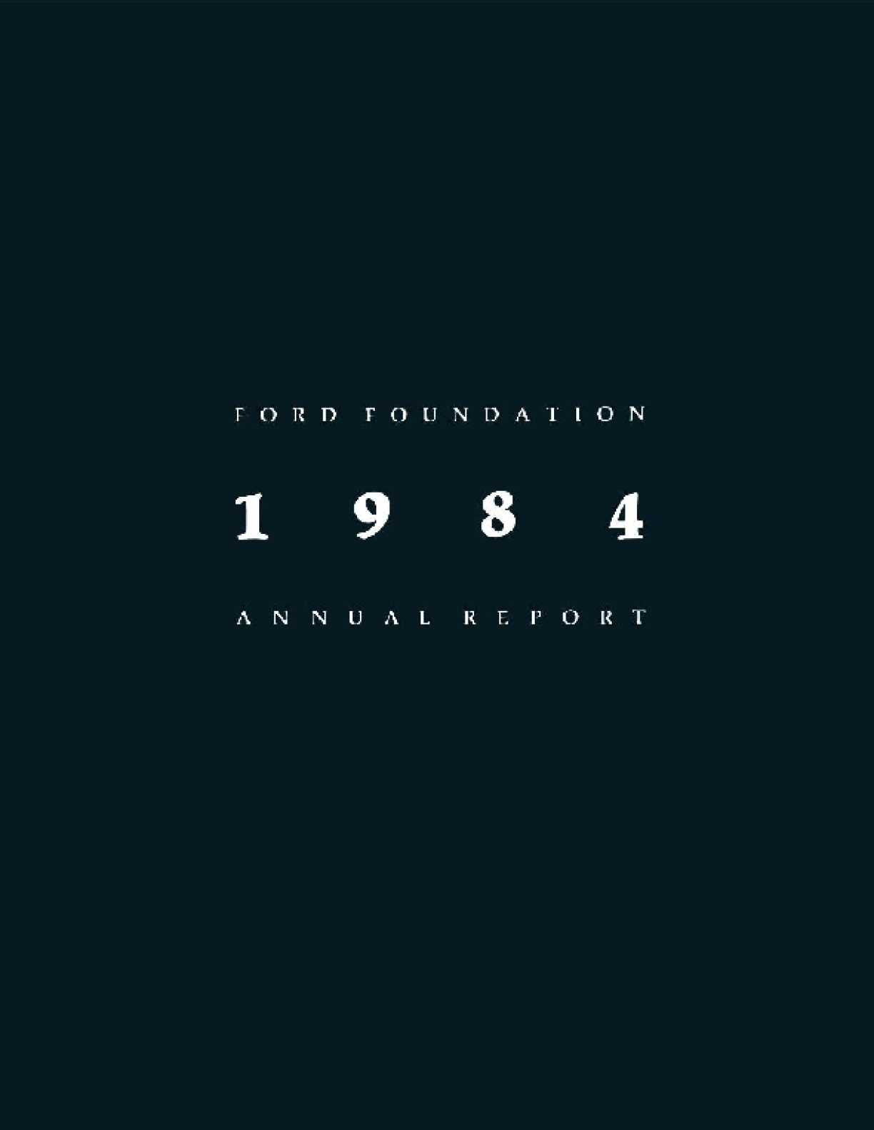 Ford Foundation - 1984 Annual Report