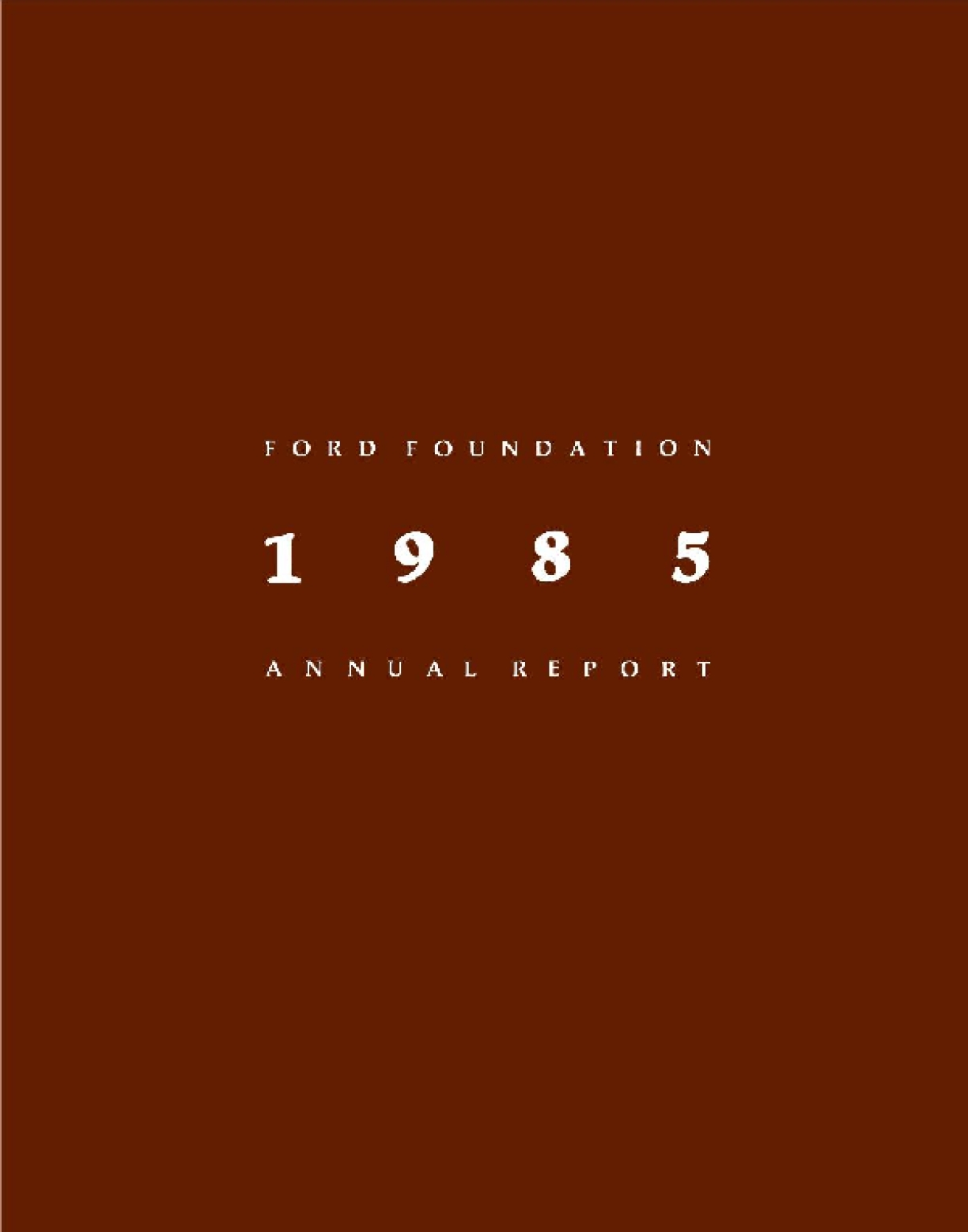 Ford Foundation - 1985 Annual Report