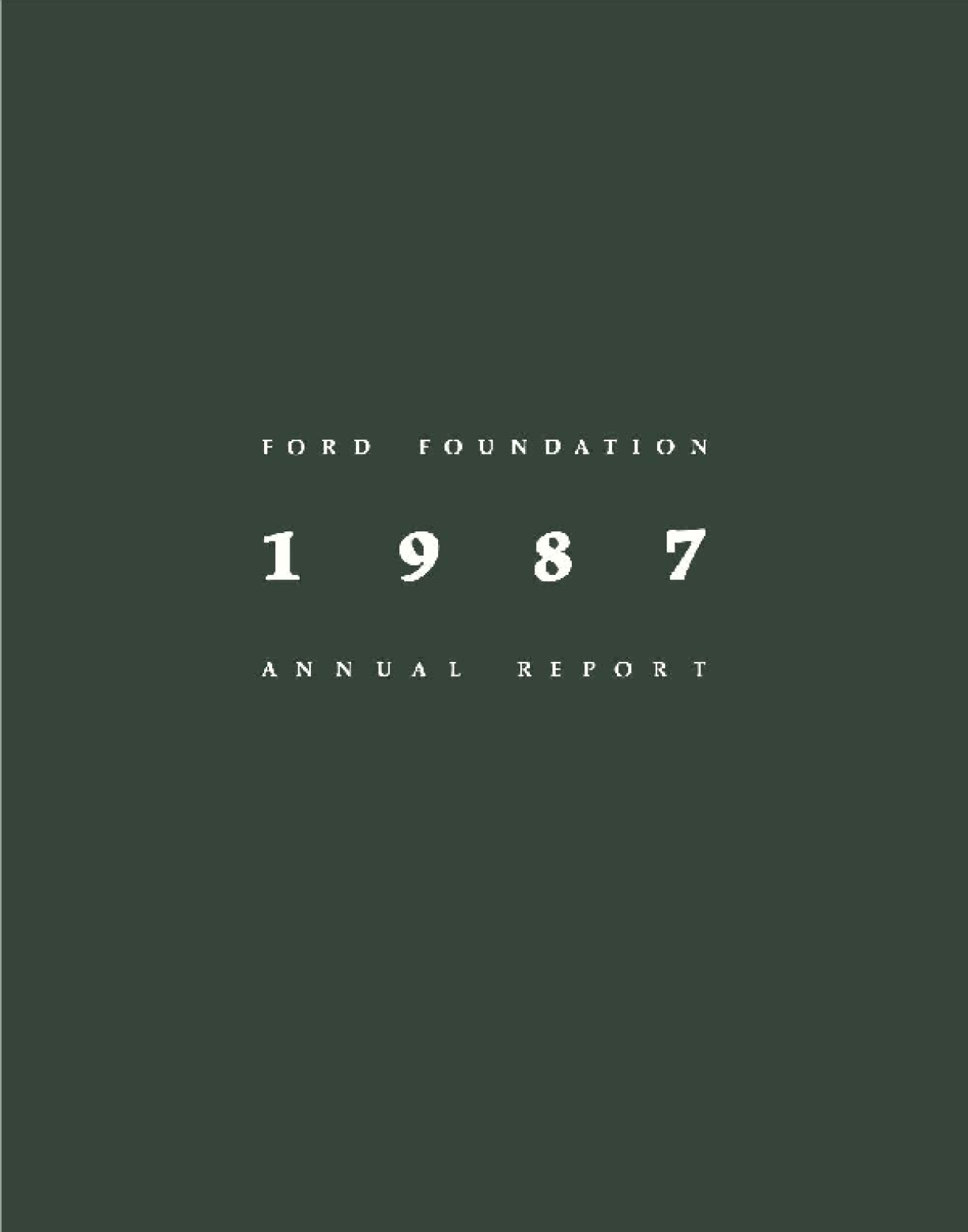 Ford Foundation - 1987 Annual Report