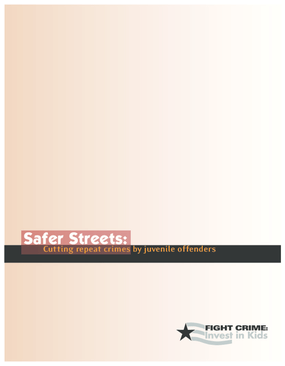 Safer Streets: Cutting Repeat Crimes by Juvenile Offenders.