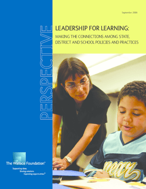 Leadership for Learning: Making the Connections Among State, District, and School Policies and Practices