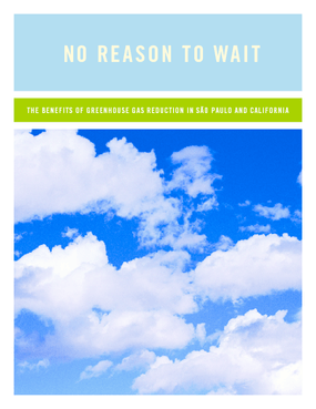 No Reason to Wait: The Benefits of Greenhouse Gas Reduction in Sao Paulo and California