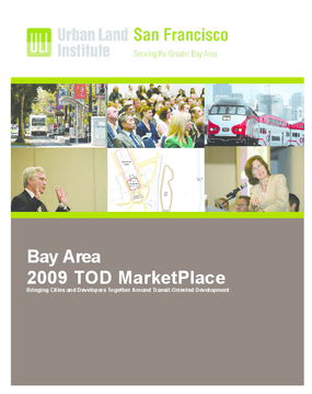 2009 Bay Area TOD Marketplace: Bringing Cities and Developers Together Around Transit-Oriented Development