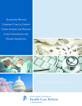 Achieving Better Chronic Care at Lower Costs Across the Health Care Continuum for Older Americans
