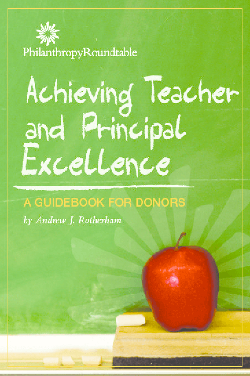 Achieving Teacher and Principal Excellence: A Guidebook for Donors