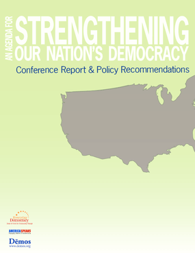 An Agenda for Strengthening Our Nation's Democracy: Conference Report & Policy Recommendations