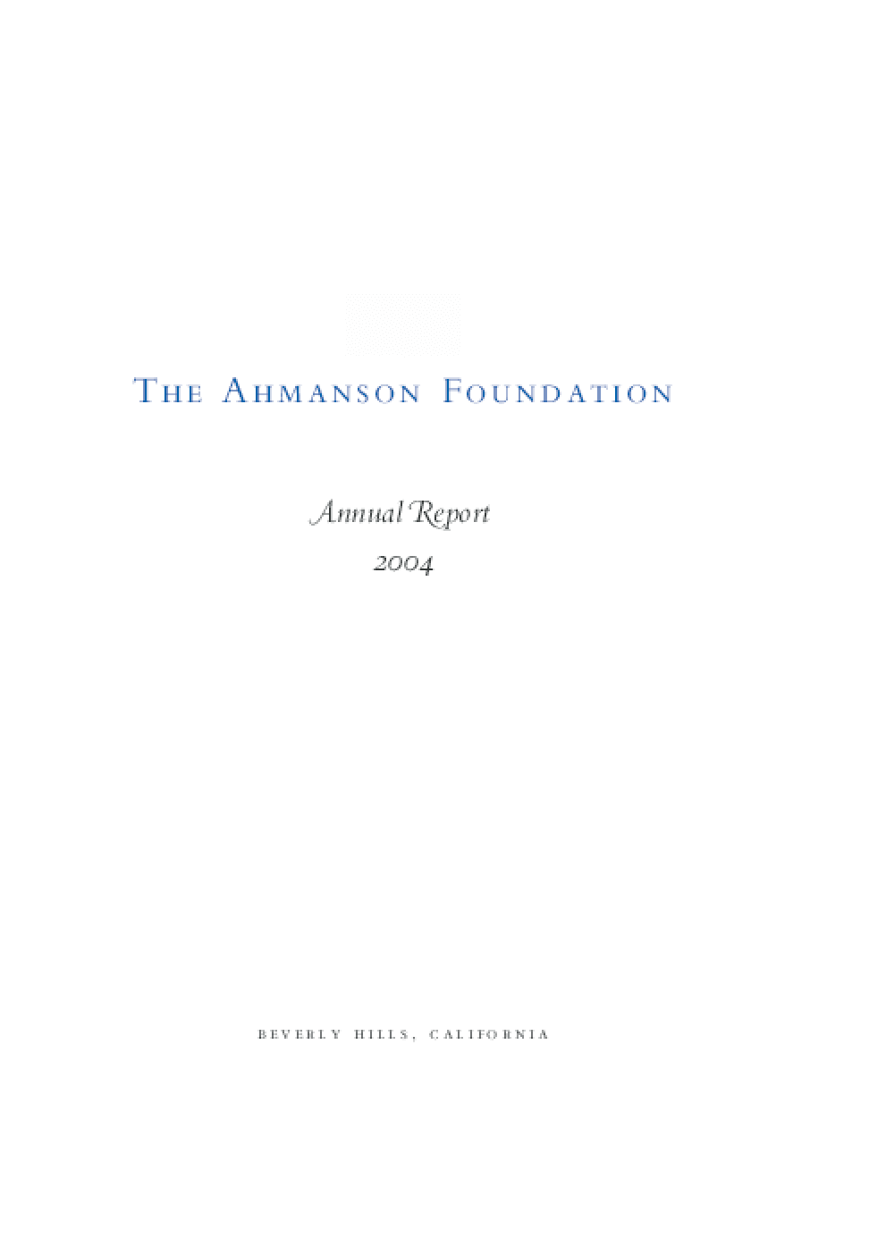 Ahmanson Foundation - 2004 Annual Report