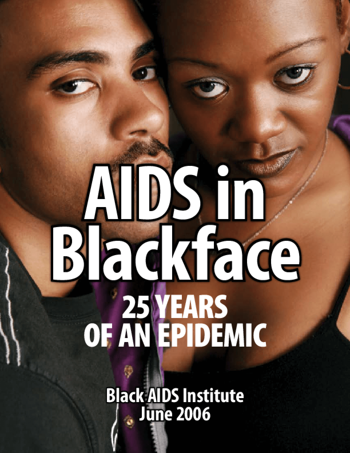 AIDS in Blackface: 25 Years of an Epidemic