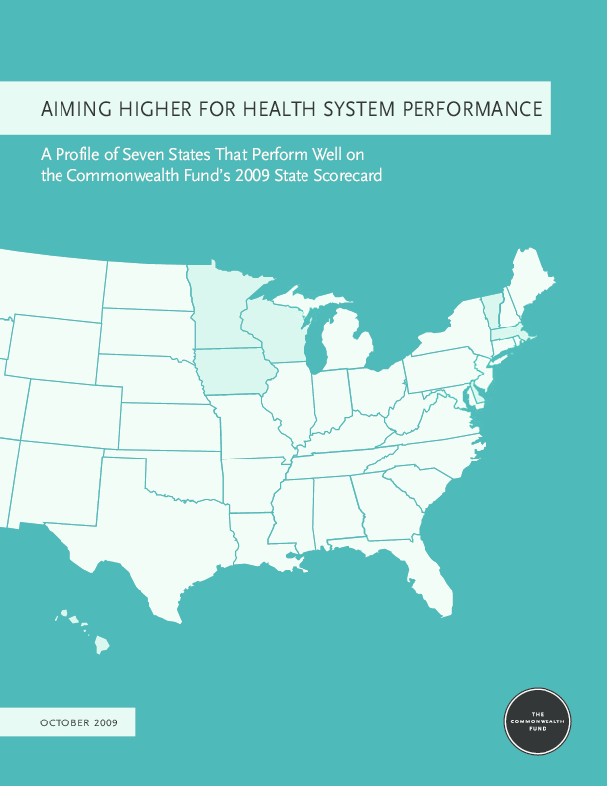 Aiming Higher for Health System Performance: A Profile of Seven States That Perform Well on the Commonwealth Fund's 2009 State Scorecard