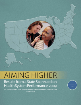 Aiming Higher: Results From a State Scorecard on Health System Performance, 2009