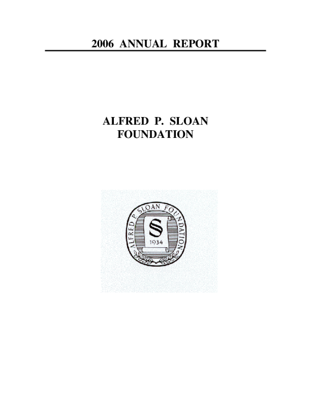 Alfred P. Sloan Foundation - 2006 Annual Report