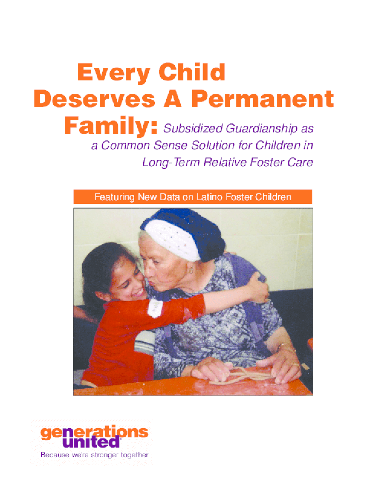 All Children Deserve A Permanent Home: Subsidized Guardianships as a Common Sense Solution for Children in Long-Term Relative Foster Care