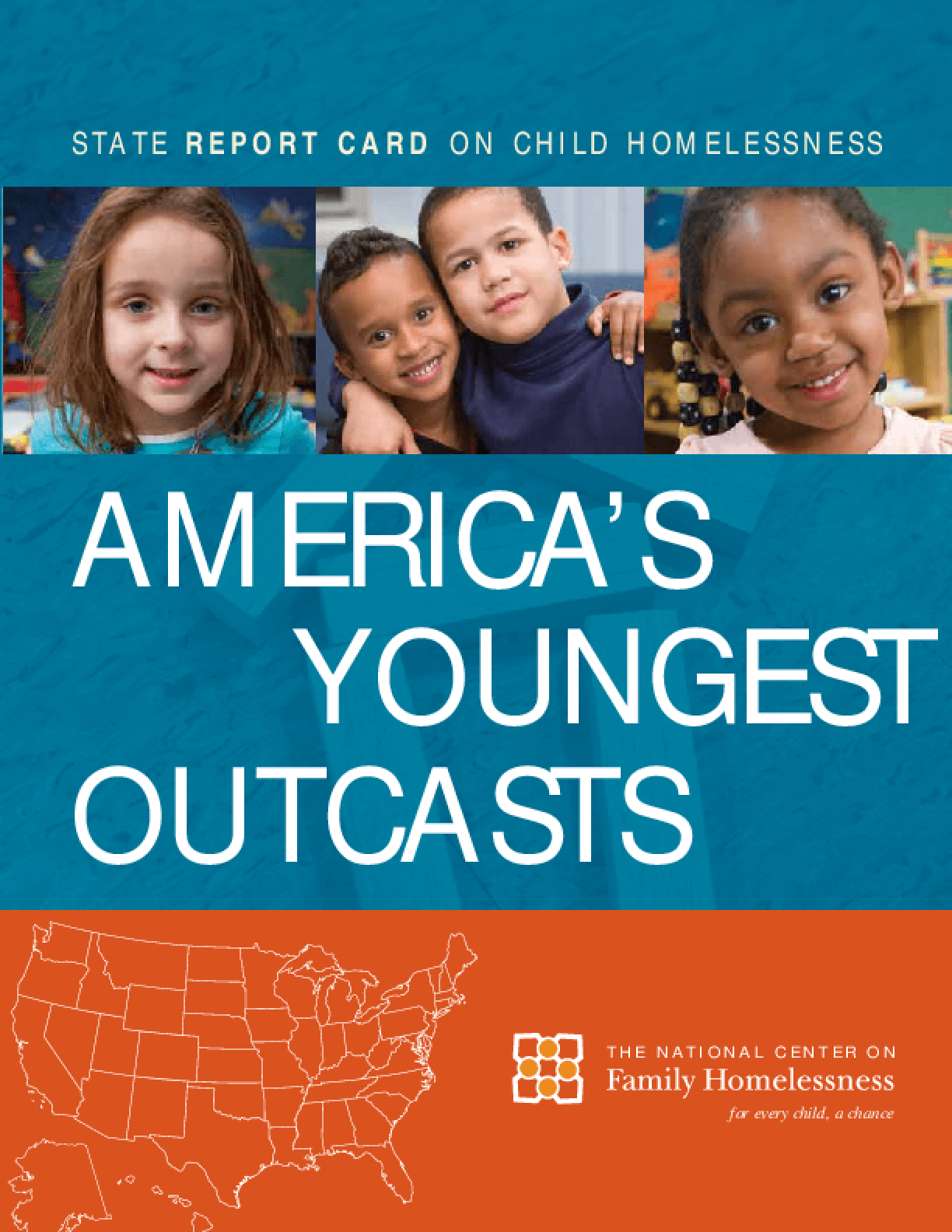 America's Youngest Outcasts: State Report Card on Child Homelessness