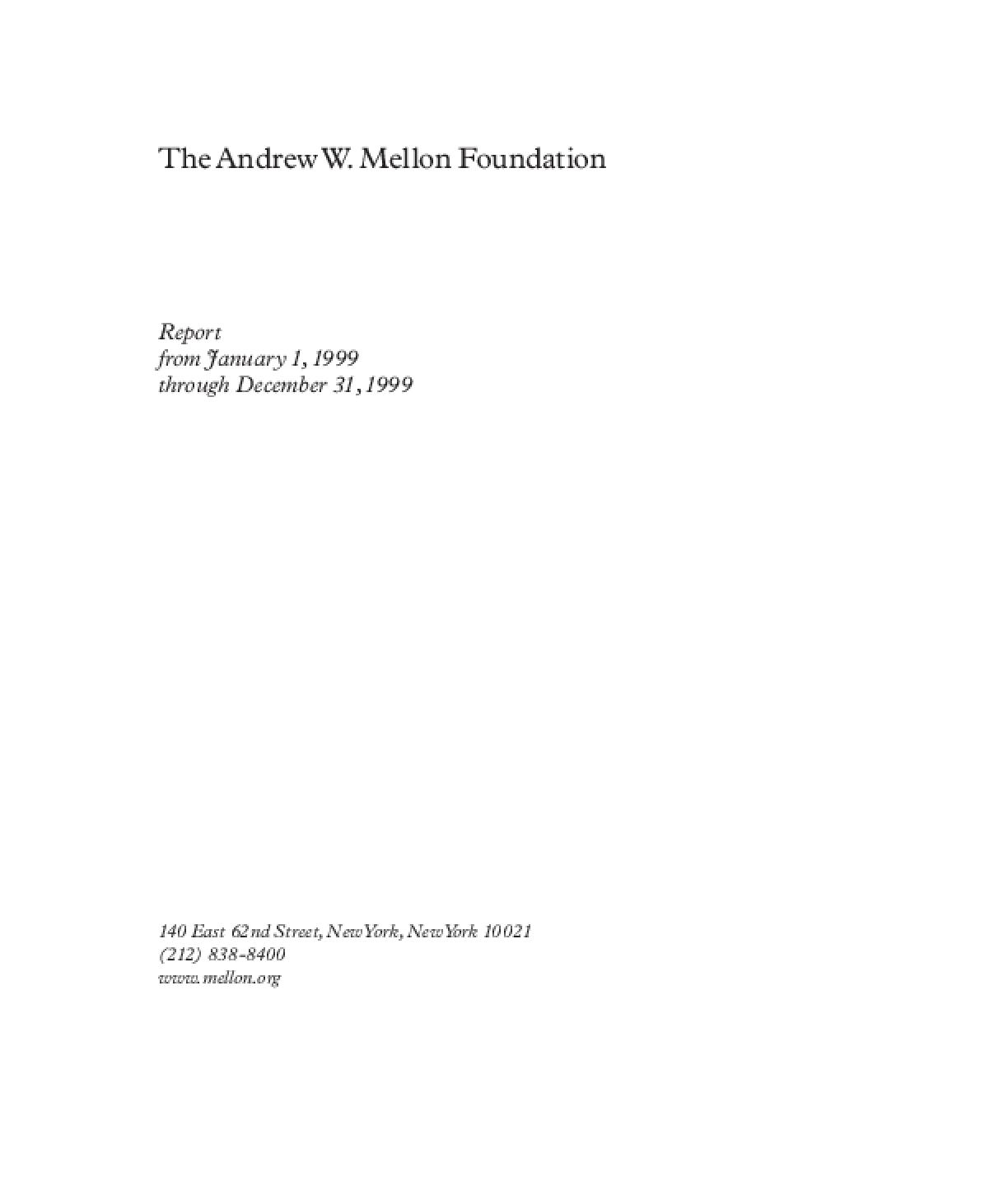 Andrew W. Mellon Foundation - 1999 Annual Report