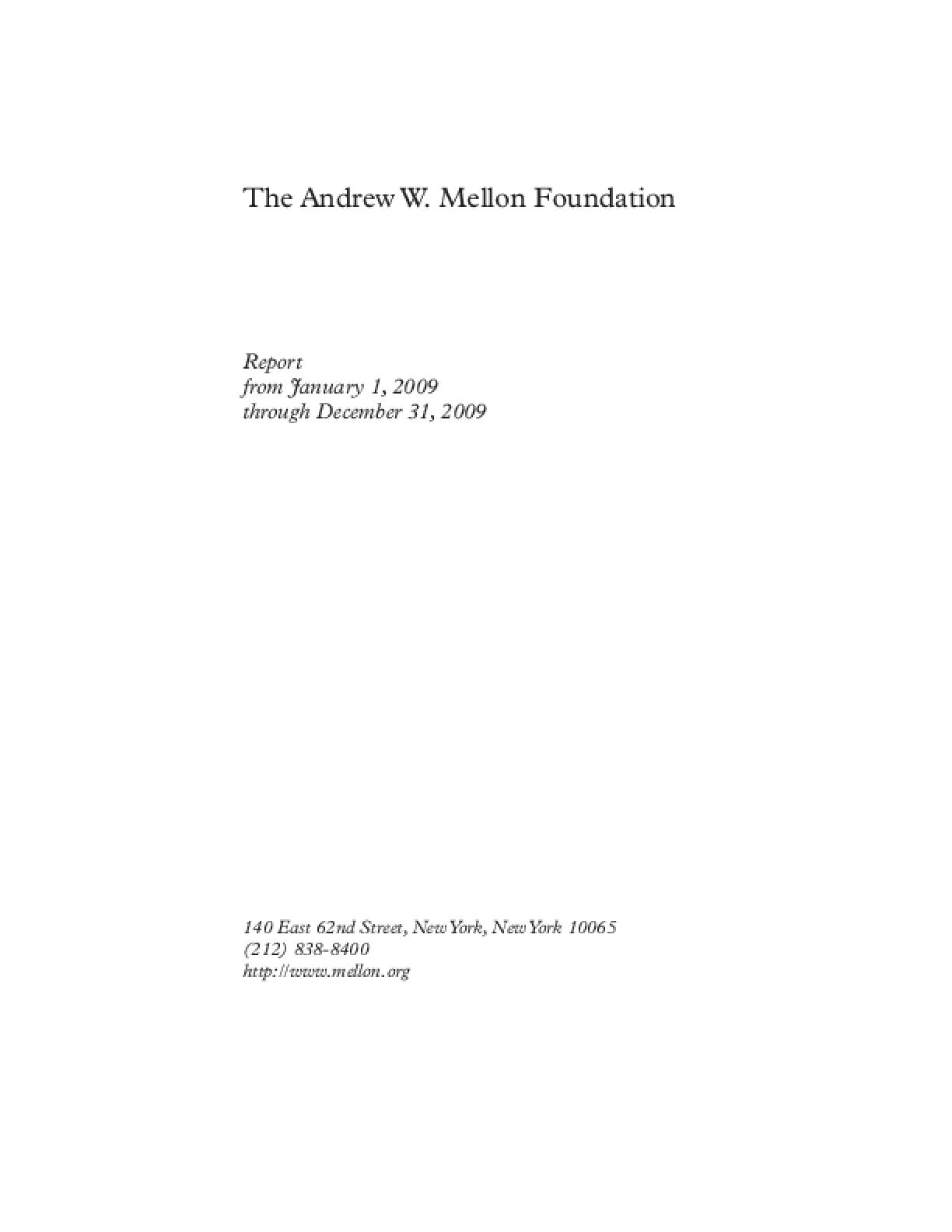 Andrew W. Mellon Foundation - 2009 Annual Report