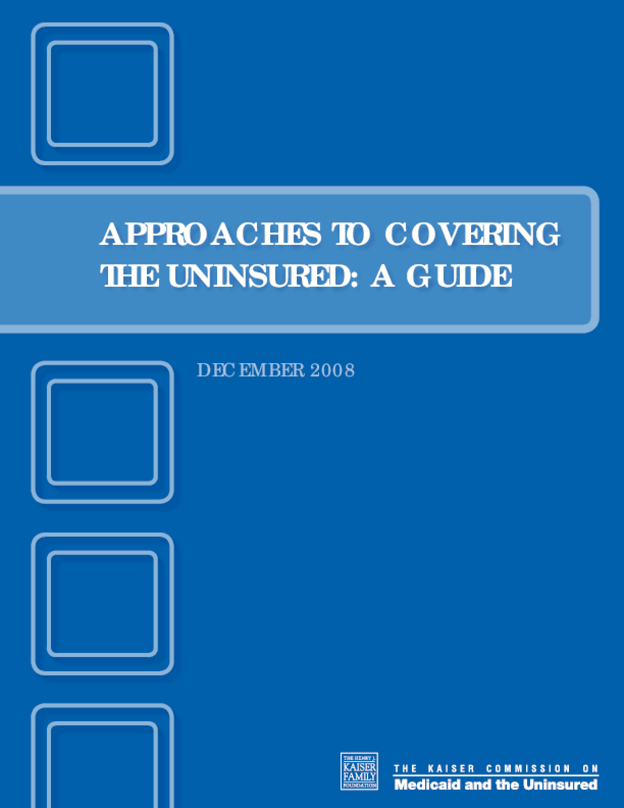 Approaches to Covering the Uninsured: A Guide