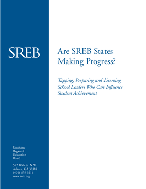 Are SREB States Making Progress? Tapping, Preparing and Licensing School Leaders Who Can Influence Student Achievement