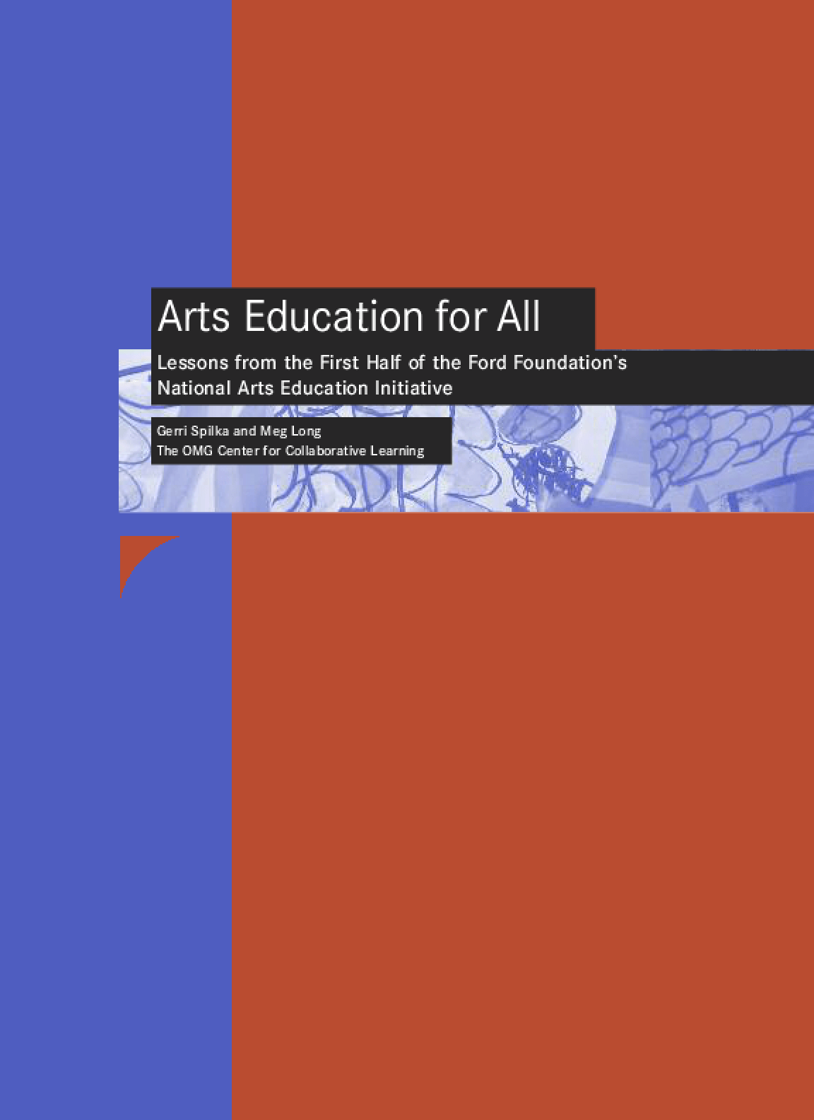 Arts Education for All: Lessons From the First Half of the Ford Foundation's National Arts Education Initiative
