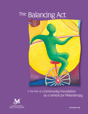 The Balancing Act: The Role of a Community Foundation as a Vehicle for Philanthropy
