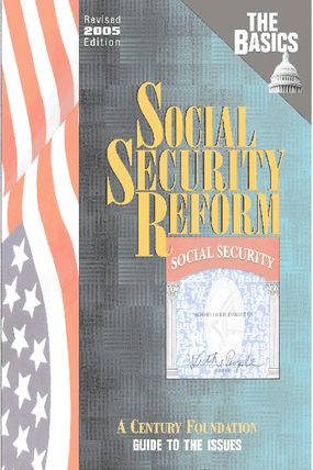 The Basics: Social Security Reform -- Revised 2005 Edition