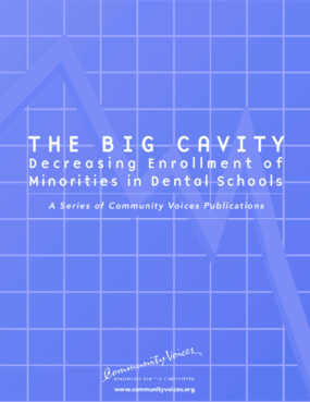 The Big Cavity: Decreasing Enrollment of Minorities in Dental Schools