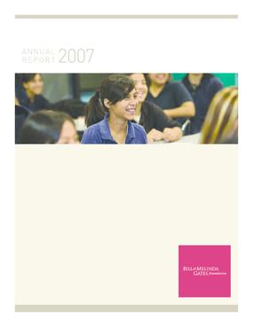 Bill & Melinda Gates Foundation - 2007 Annual Report