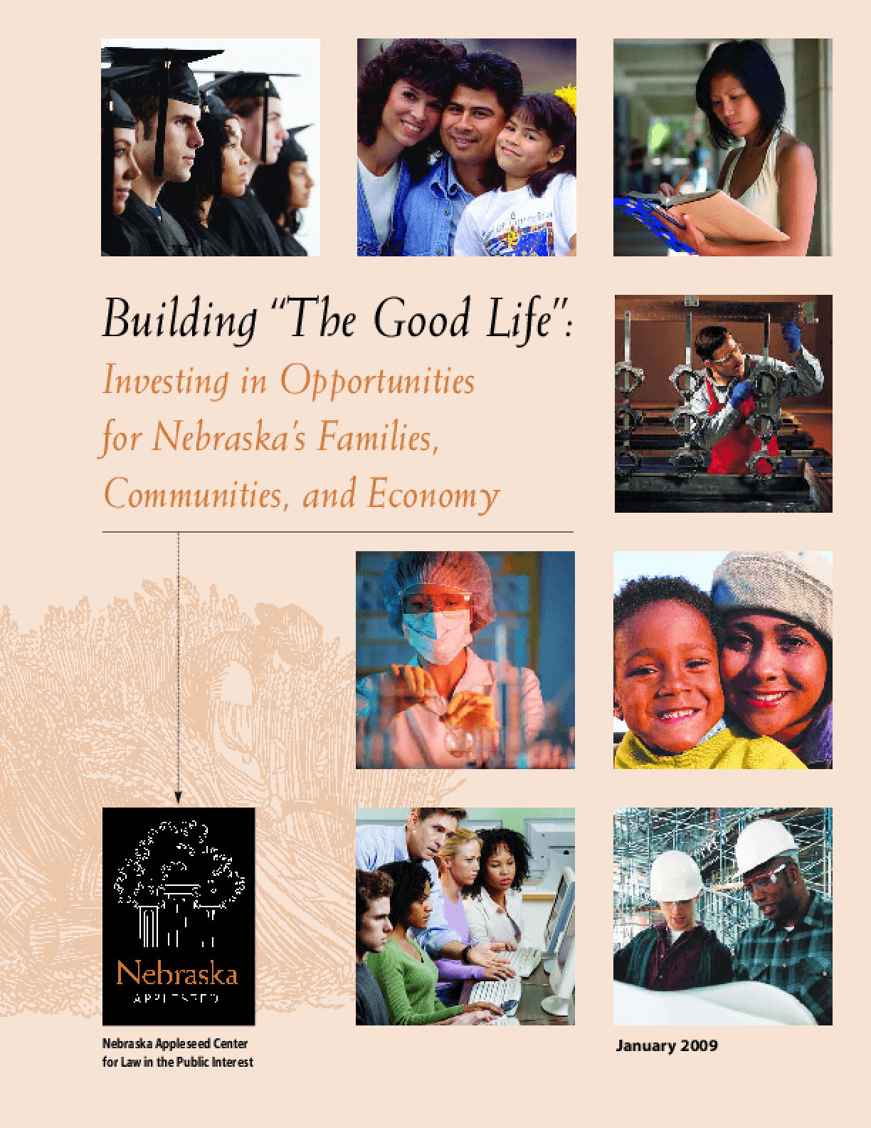 "Building ""The Good Life"": Investing in Opportunities for Nebraska's Families, Communities, and Economy"