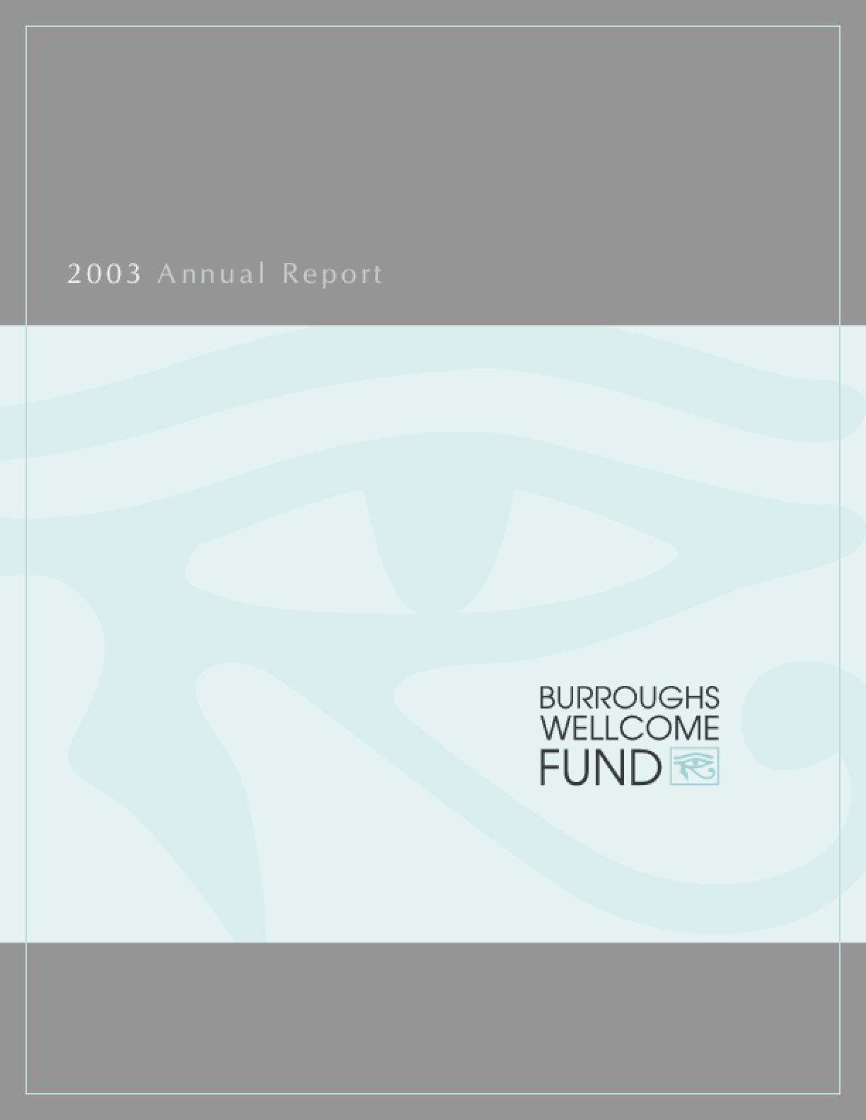 Burroughs Wellcome Fund - 2003 Annual Report