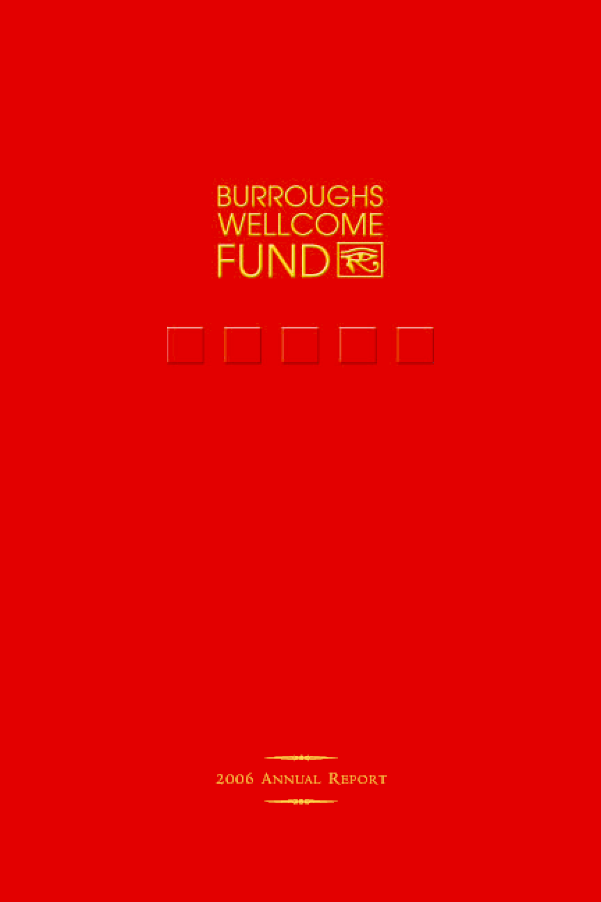 Burroughs Wellcome Fund - 2006 Annual Report