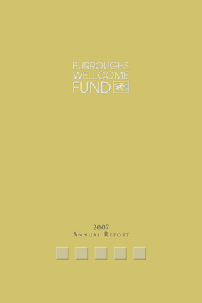 Burroughs Wellcome Fund - 2007 Annual Report