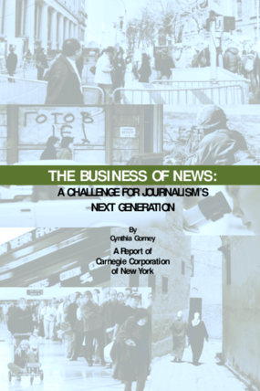 The Business of News: A Challenge for Journalism's Next Generation