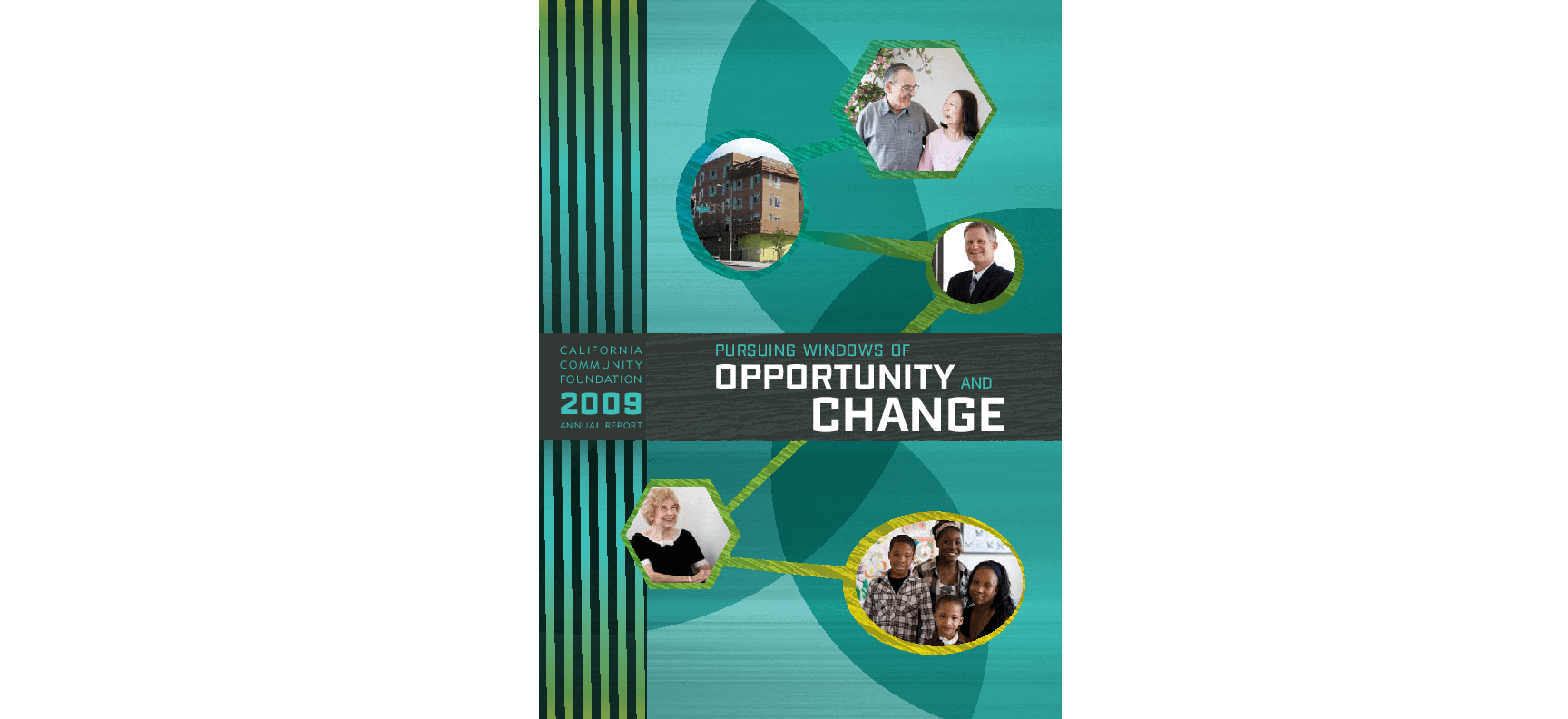 California Community Foundation - 2009 Annual Report: Pursuing Windows of Opportunity and Change