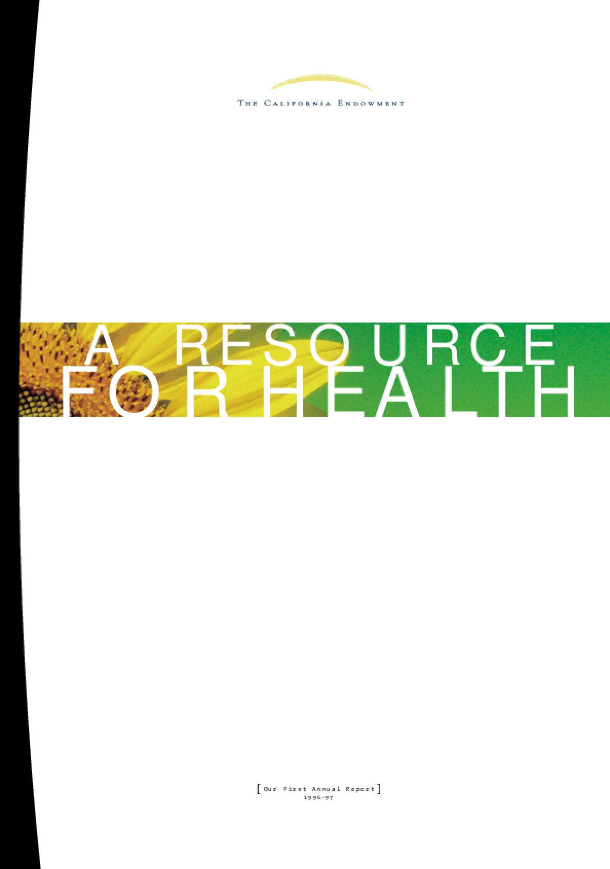 California Endowment - 1996-1997 Annual Report: A Resource for Health