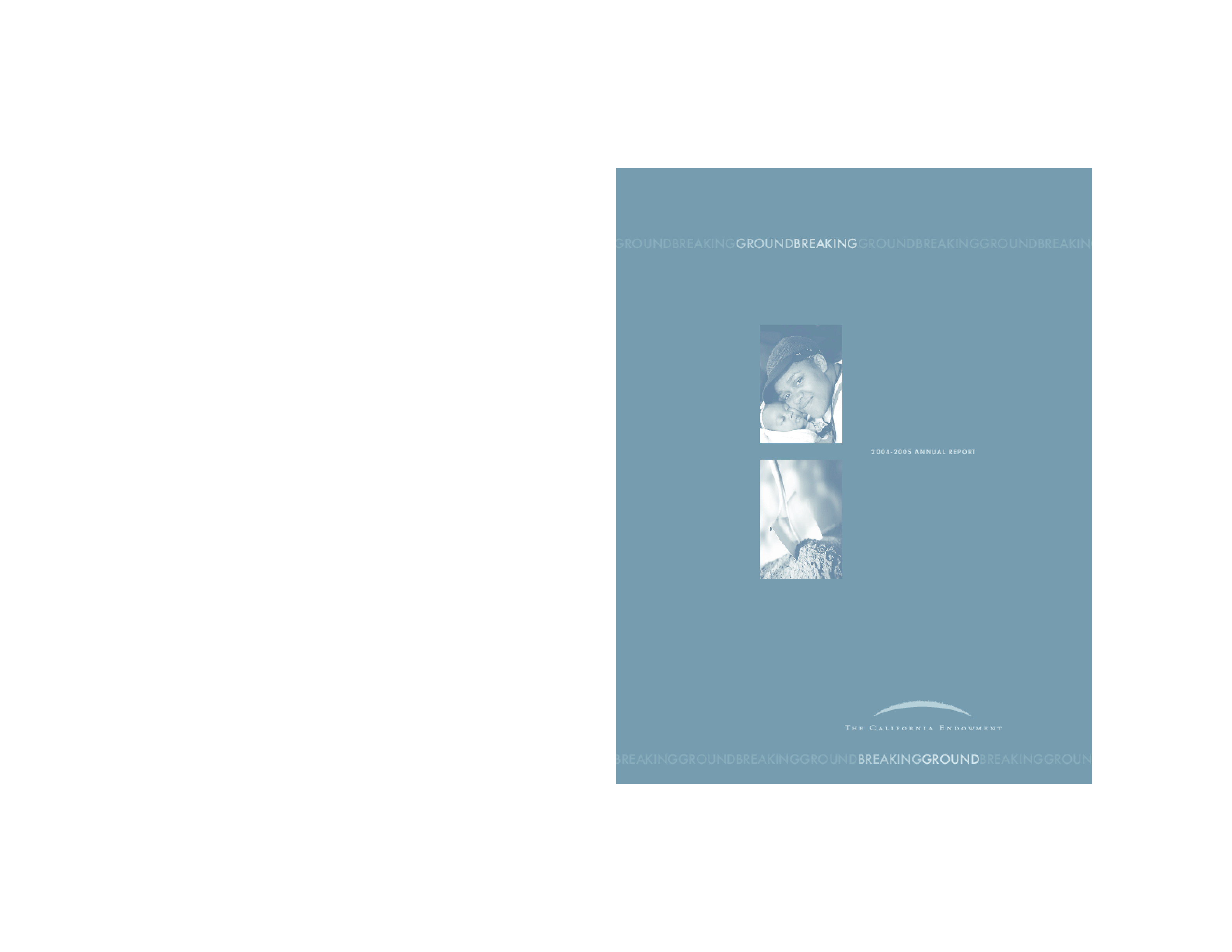 California Endowment - 2004-2005 Annual Report: Breaking Ground
