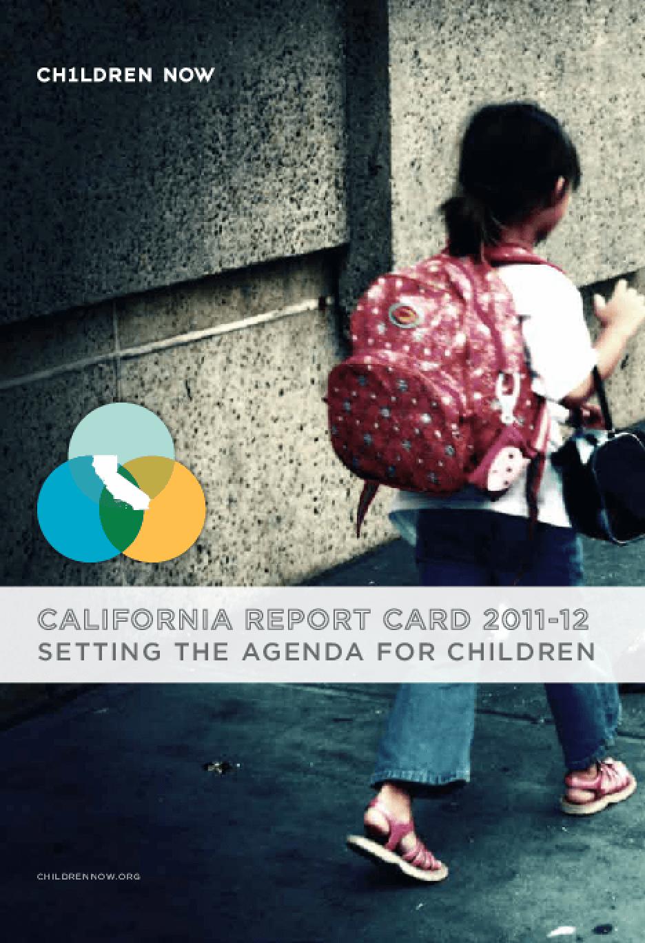 California Report Card 2011: Setting the Agenda for Children