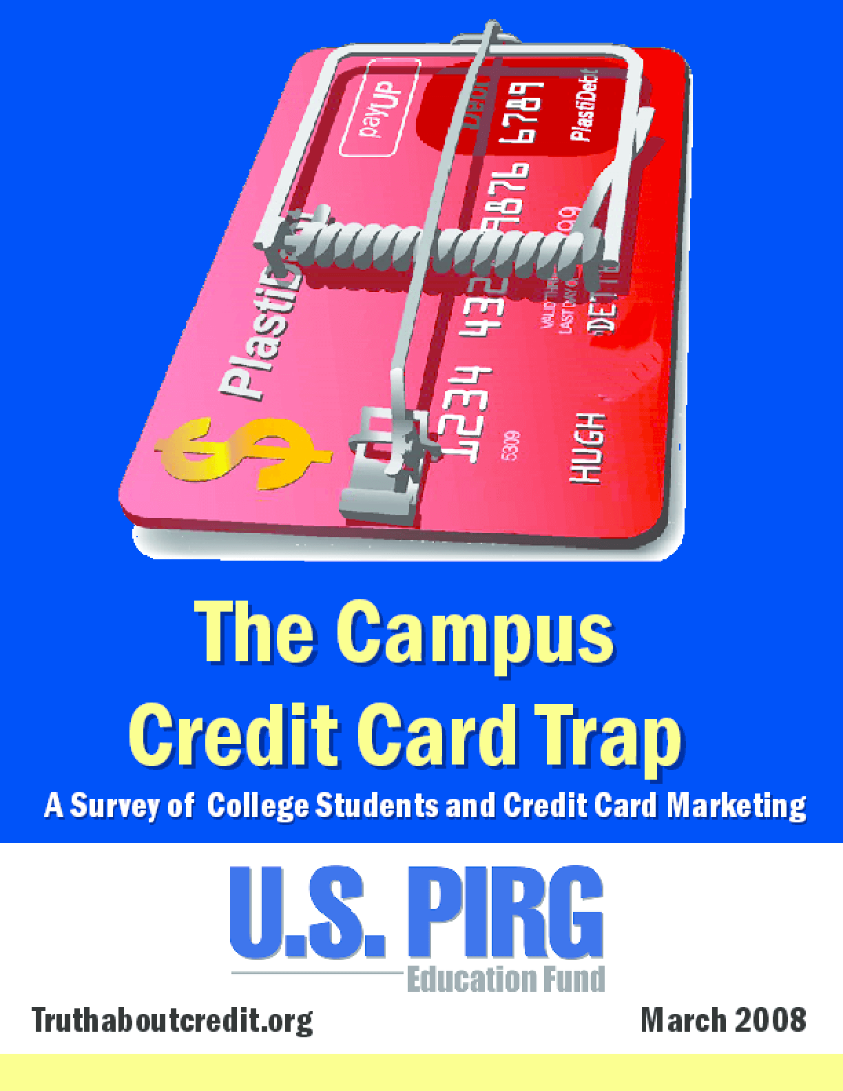 The Campus Credit Card Trap: A Survey of College Students and Credit Card Marketing