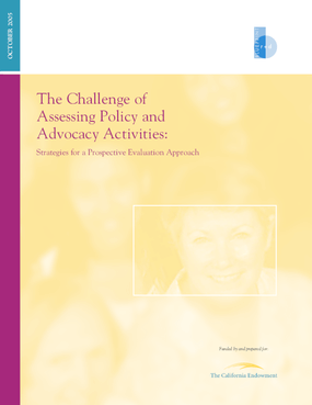 The Challenge of Assessing Advocacy: Strategies for a Prospective Approach to Evaluating Policy Change and Advocacy
