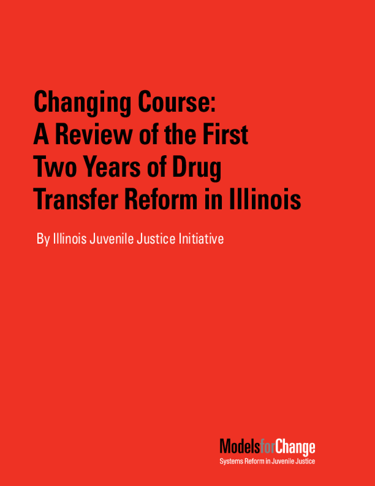 Changing Course: A Review of the First Two Years of Drug Transfer Reform in Illinois
