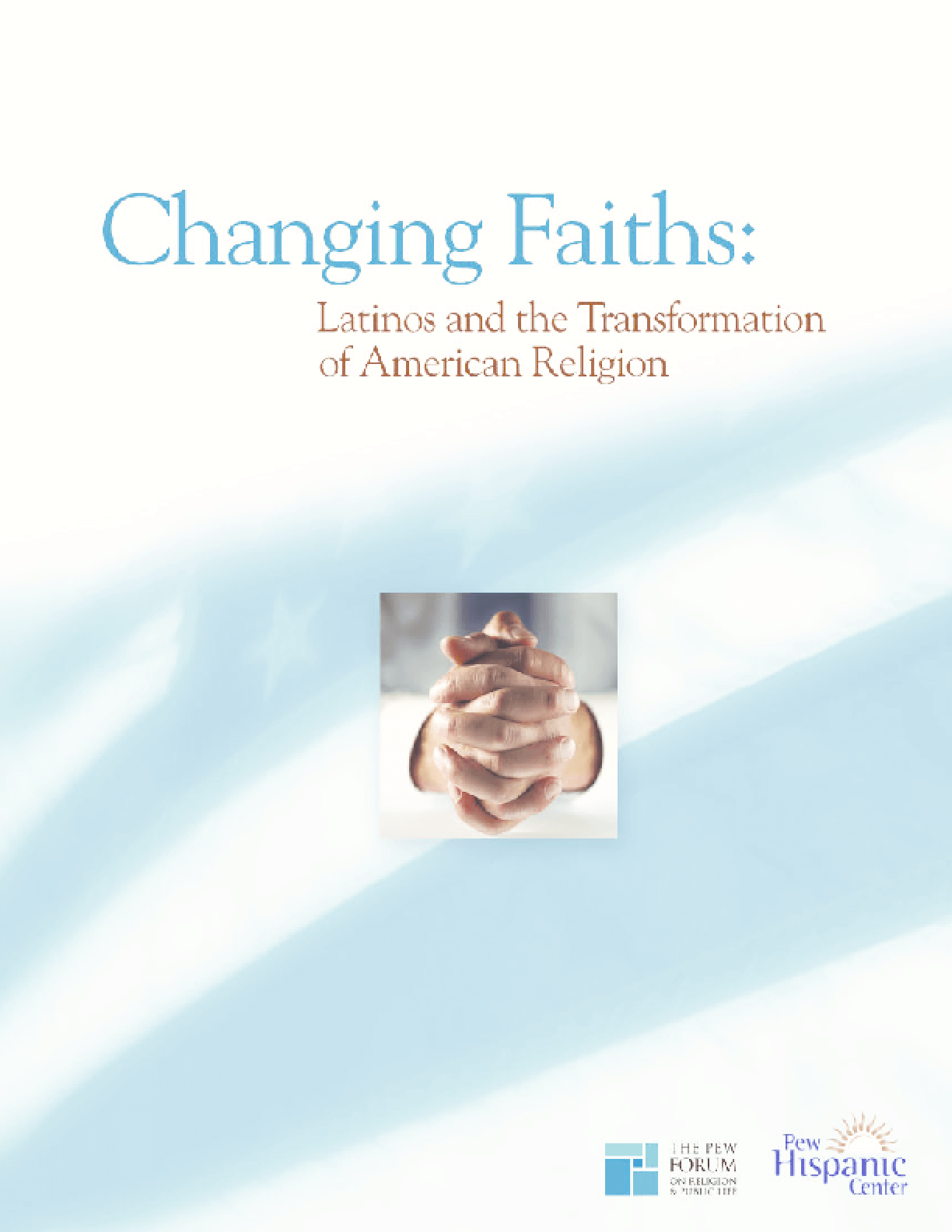 Changing Faiths: Latinos and the Transformation of American Religion