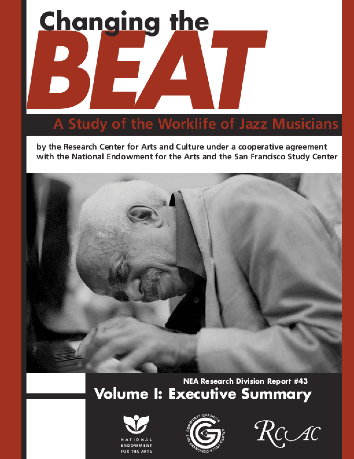 Changing the Beat: A Study of the Worklife of Jazz Musicians, Volume I: Executive Summary