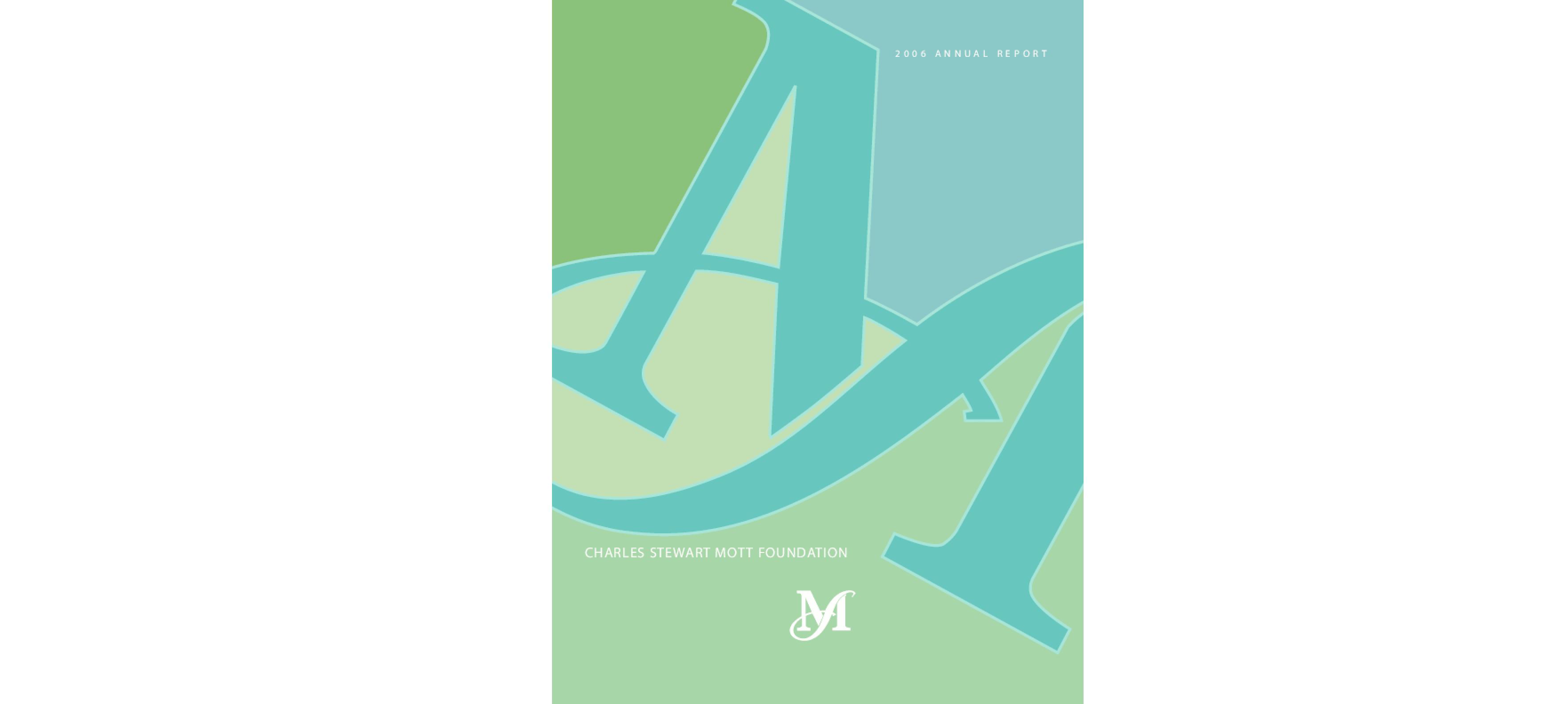 Charles Stewart Mott Foundation - 2006 Annual Report