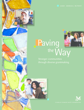 Charles Stewart Mott Foundation - 2007 Annual Report: Paving the Way