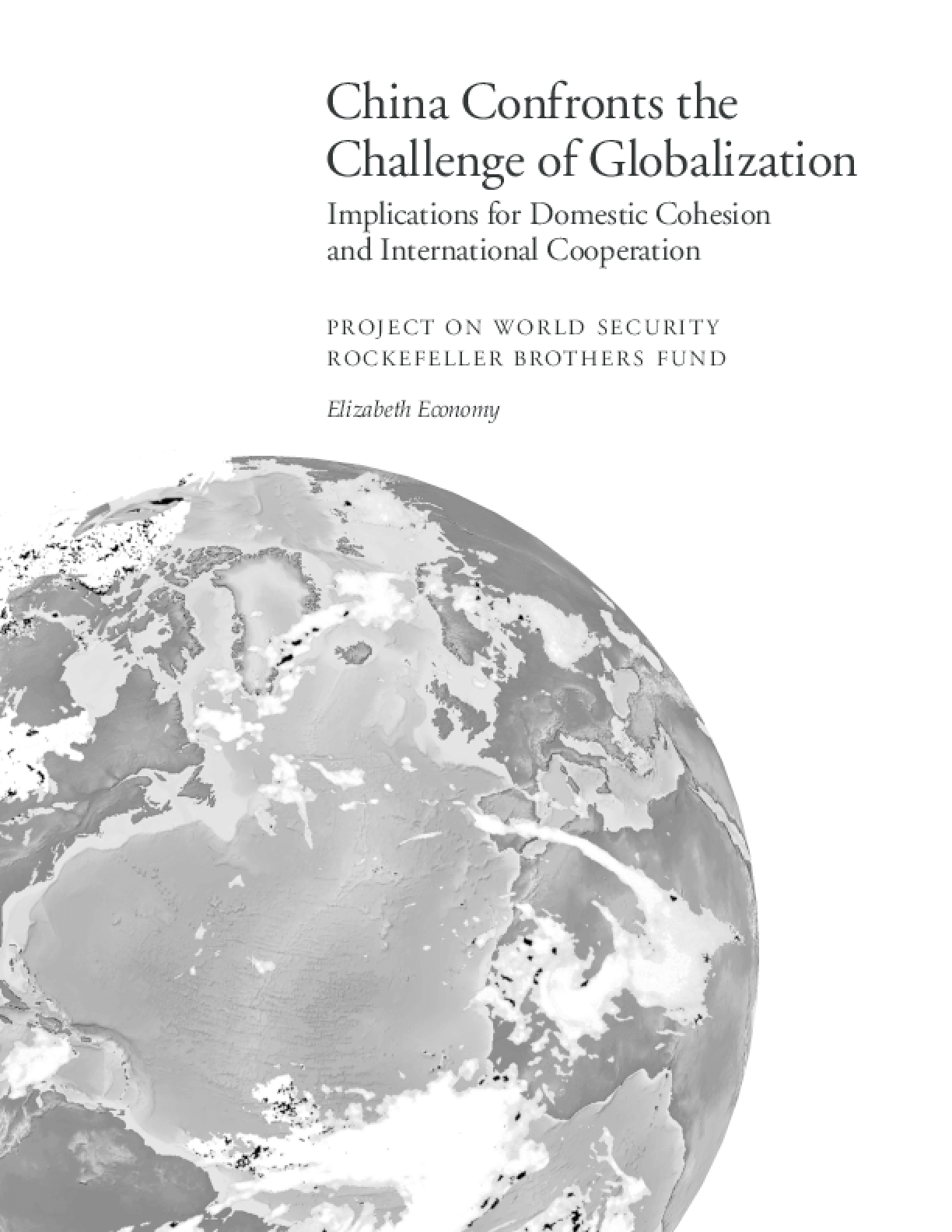 China Confronts the Challenge of Globalization: Implications for Domestic Cohesion and International Cooperation